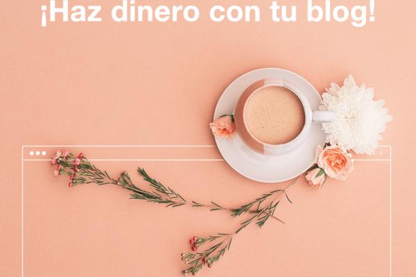 11 Métodos probados para ganar dinero con tu blog